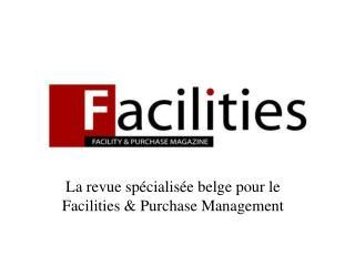 La revue sp cialis e belge pour le Facilities  Purchase Management