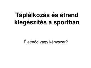 T pl lkoz s  s  trend kieg sz t s a sportban