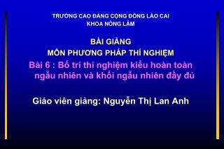 TRUNG CAO  NG CNG  NG L O CAI  KHOA N NG L M  B I GING  M N PHUONG PH P TH  NGHIM B i 6 : B tr  th  nghim kiu ho n to n