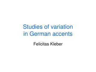Studies of variation  in German accents
