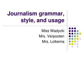 Journalism grammar, style, and usage
