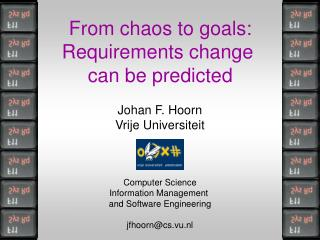 From chaos to goals: Requirements change  can be predicted