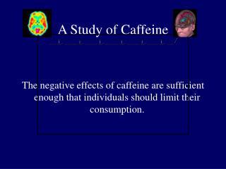 A Study of Caffeine
