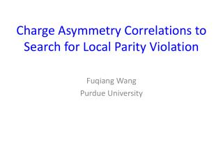 Charge Asymmetry Correlations to Search for Local Parity Violation