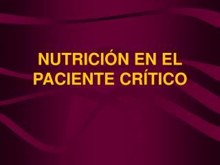 NUTRICI N EN EL PACIENTE CR TICO