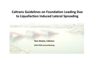 Caltrans Guidelines on Foundation Loading Due to Liquefaction Induced Lateral Spreading