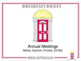 Annual Meetings Notice, Quorum, Proxies, Oh My