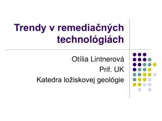 Trendy v remediacn ch technol gi ch