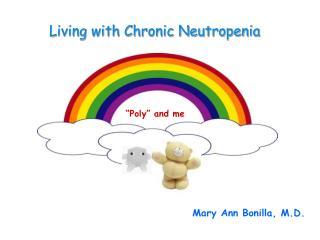 Living with Chronic Neutropenia