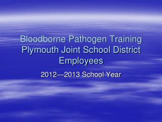 Bloodborne Pathogen Training Plymouth Joint School District Employees