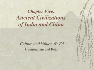Chapter Five: Ancient Civilizations  of India and China  ______