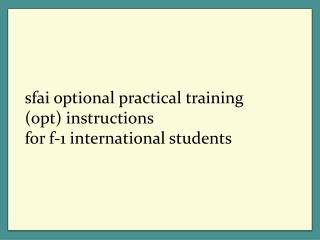 Sfai optional practical training  opt instructions for f-1 international students