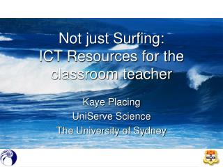Not just Surfing:  ICT Resources for the classroom teacher