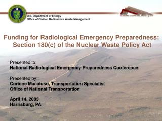 Presented to: National Radiological Emergency Preparedness Conference  Presented by: Corinne Macaluso, Transportation Sp