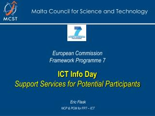 European Commission Framework Programme 7 ICT Info Day Support Services for Potential Participants