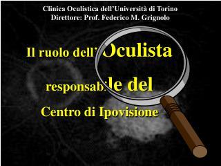 Il ruolo dell  Oculista  responsabile del  Centro di Ipovisione