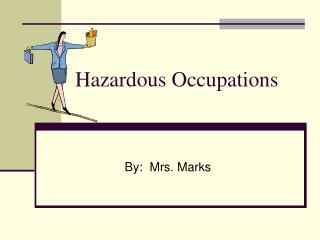Hazardous Occupations
