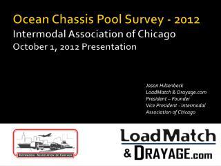 Ocean Chassis Pool Survey - 2012 Intermodal Association of Chicago October 1, 2012 Presentation