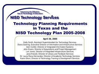Technology Planning Requirements  in Texas and the  NISD Technology Plan 2005-2008