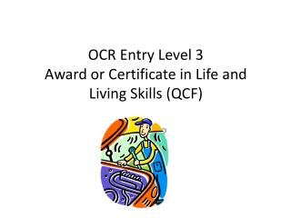 OCR Entry Level 3 Award or Certificate in Life and Living Skills QCF