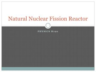 Natural Nuclear Fission Reactor