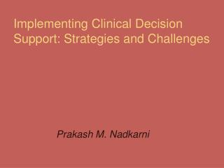 Implementing Clinical Decision Support: Strategies and Challenges