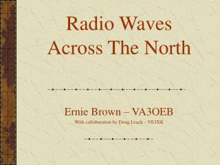 Radio Waves Across The North
