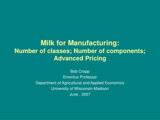 Milk for Manufacturing: Number of classes; Number of components; Advanced Pricing