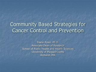 Community Based Strategies for Cancer Control and Prevention