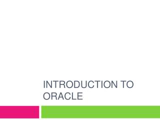 Introduction To Oracle