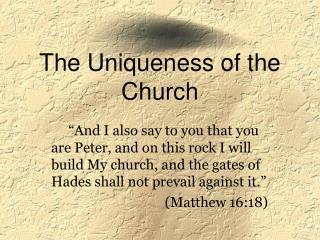 The Uniqueness of the Church