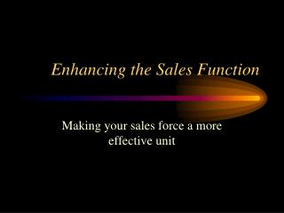 Enhancing the Sales Function