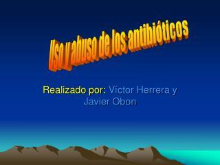 Realizado por: V ctor Herrera y Javier Obon