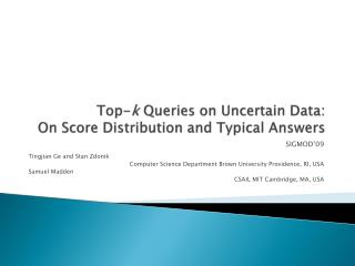 Top-k Queries on Uncertain Data: On Score Distribution and Typical Answers