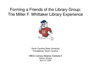 Forming a Friends of the Library Group:                                                 The Miller F. Whittaker Library