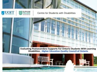 Evaluating Postsecondary Supports For Ontario Students With Learning Disabilities , HEQCO