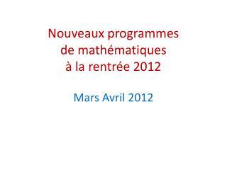 Nouveaux programmes  de math matiques    la rentr e 2012