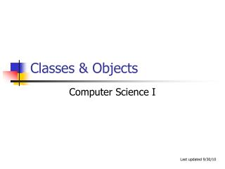 Classes  Objects