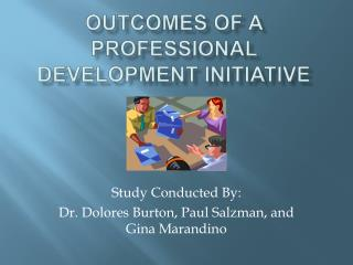 Outcomes of a Professional Development Initiative
