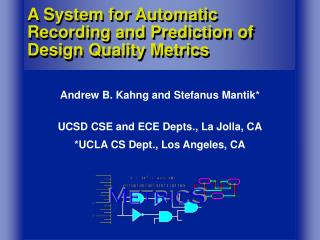 A System for Automatic Recording and Prediction of Design Quality Metrics