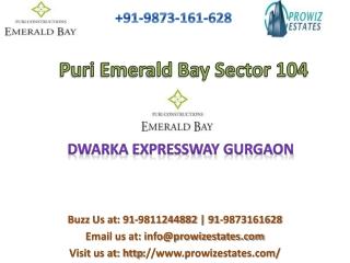 Puri Emerald Bay Sector 104 *+91-9873161628* Dwarka Expressw