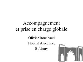 Accompagnement  et prise en charge globale