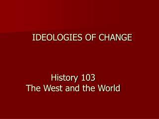 IDEOLOGIES OF CHANGE