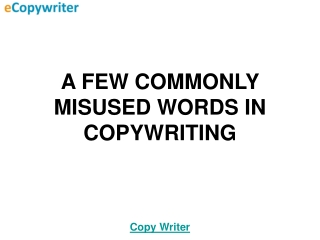 A Few Commonly Misused Words In Copywriting