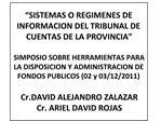 SISTEMAS O REGIMENES DE INFORMACION DEL TRIBUNAL DE CUENTAS DE LA PROVINCIA   SIMPOSIO SOBRE HERRAMIENTAS PARA LA DISPO