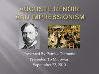 Auguste Renoir  and Impressionism
