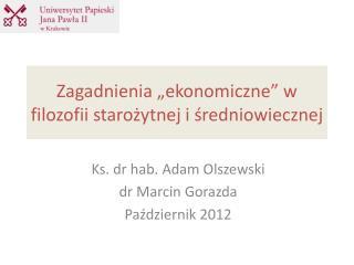 Zagadnienia  ekonomiczne  w filozofii starozytnej i sredniowiecznej