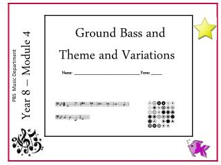 Ground Bass and       Theme and Variations