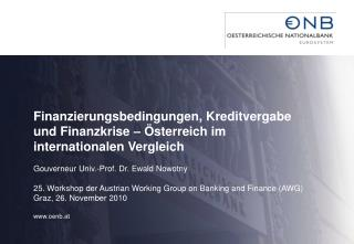 Finanzierungsbedingungen, Kreditvergabe und Finanzkrise    sterreich im internationalen Vergleich   Gouverneur Univ.-Pro