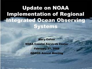 Update on NOAA Implementation of Regional Integrated Ocean Observing Systems